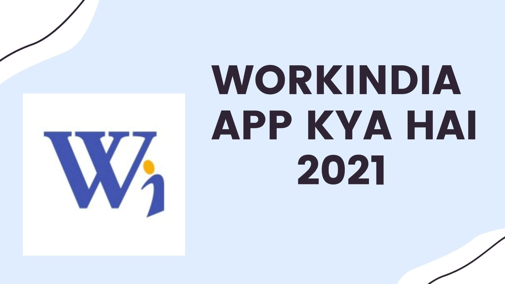 Workindia app kya hai